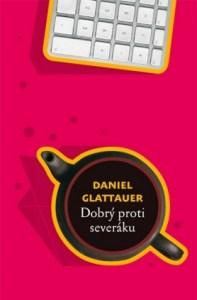 Daniel Glattauer: Dobrý proti severáku (obálka knihy)
