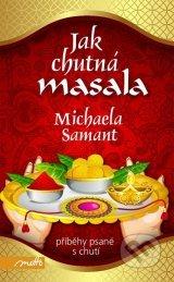 Michaela Samant: Jak chutná masala (obálka knihy)