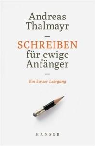 Andreas Thalmayr/Hans Magnus Enzensberger: Schreiben für ewige Anfänger