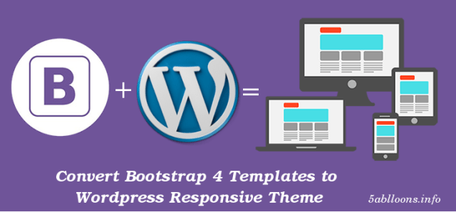 how to convert bootstrap 4 templates to wordpress themes 5 balloons