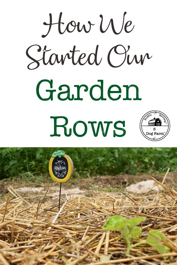 How To Start A Garden Row I 5DogFarm