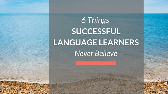 6 things successful language learners never believe