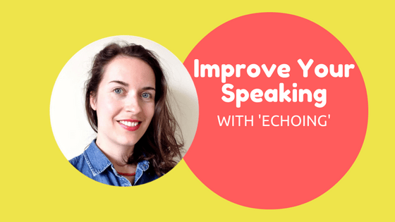 improve-your-speaking-skills-echoing