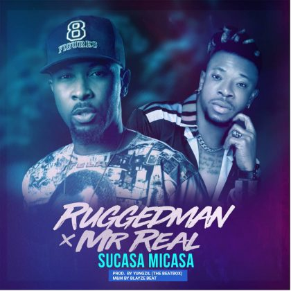 MUSIC: Ruggedman ft. Mr Real - Sucasa Micasa