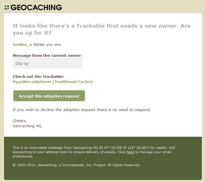 """Kuva 3 - Adoptiota tarjoava sähköposti hieman harhaanjohtavasti puhuu matkaajasta (""""Trackable""""), vaikka oikeasti  adoptoidaan kätköä."""