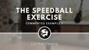 Combat training: the speedball exercise