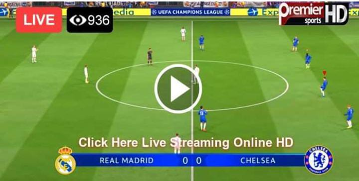Watch Chelsea vs Real Madrid Live