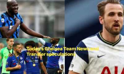 Today's Chelsea Team News and Transfer speculations