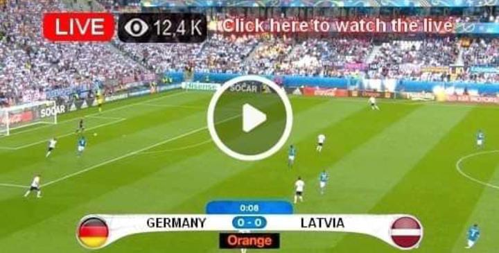 Watch Germany vs Latvia Live Match And Goal Highlights