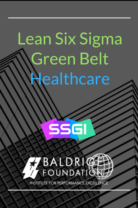 Lean Six Sigma Healthcare Green Belt Baldrige Foundation