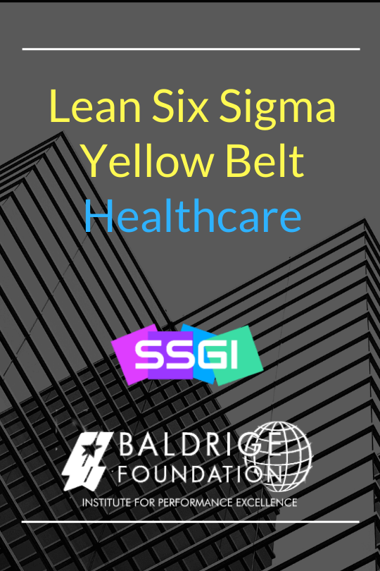 Lean Six Sigma Healthcare Yellow Belt Baldrige Foundation