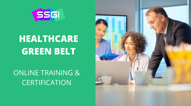 SSGI healthcare green belt six sigma certification
