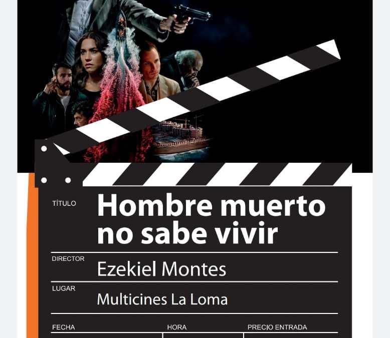 «Hombre Muerto No Sabe Vivir», de Ezekiel Montes, tendrá proyección y coloquio en el Día del Cine Español