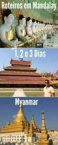 O que fazer em Mandalay? Aqui estão meus roteiros de 1, 2 e 3 dias em Mandalay, Myanmar.