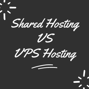Main Difference Between Shared Hosting And VPS Hosting