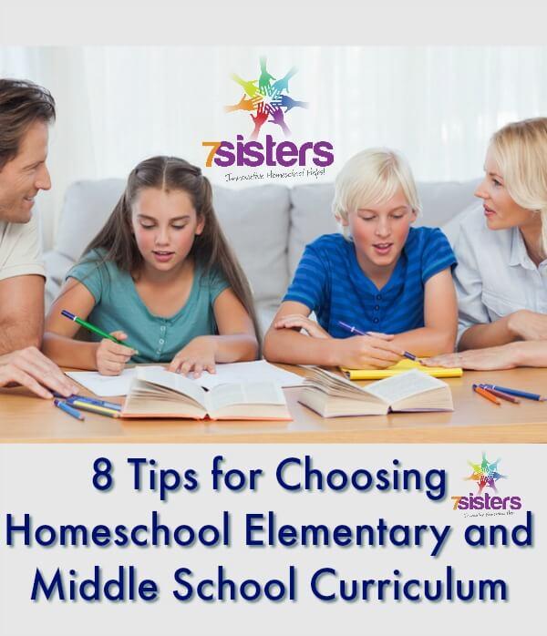 8 Tips for Choosing Homeschool Elementary and Middle School Curriculum 7SistersHomeschool.com