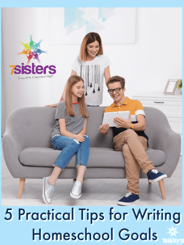 5 Practical Tips for Writing Homeschool Goals. Make sure you actually accomplish what you need by good homeschool planning with long term goals and short term goals. Here's how. #7SistersHomeschool #HomeschoolPlanning #homeschoolGoals #HowToWriteHomeschoolGoals