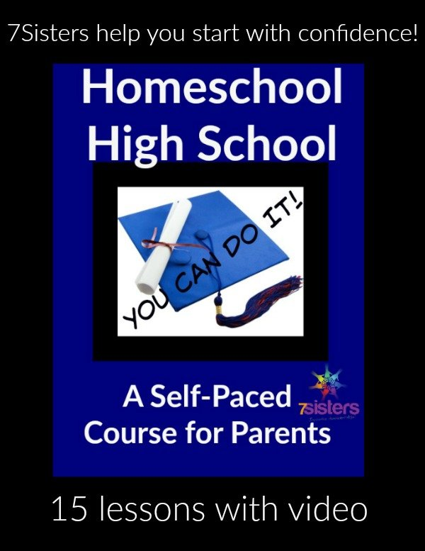 Homeschool High School: You CAN Do It! 7SistersHomeschool.com