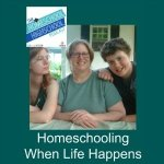 Some times go well. Some times don't. When life happens while you're homeschooling highschool, what do you do?