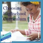 Homeschool Highschool Podcast Ep 8 Choosing Highschool Curriculum