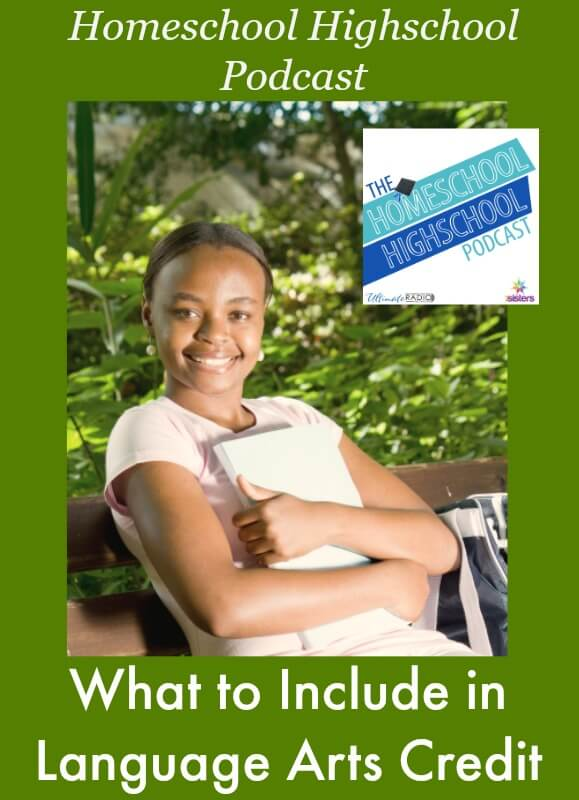 Homeschool Highschool Podcast Episode 13: Language Arts- What to Include