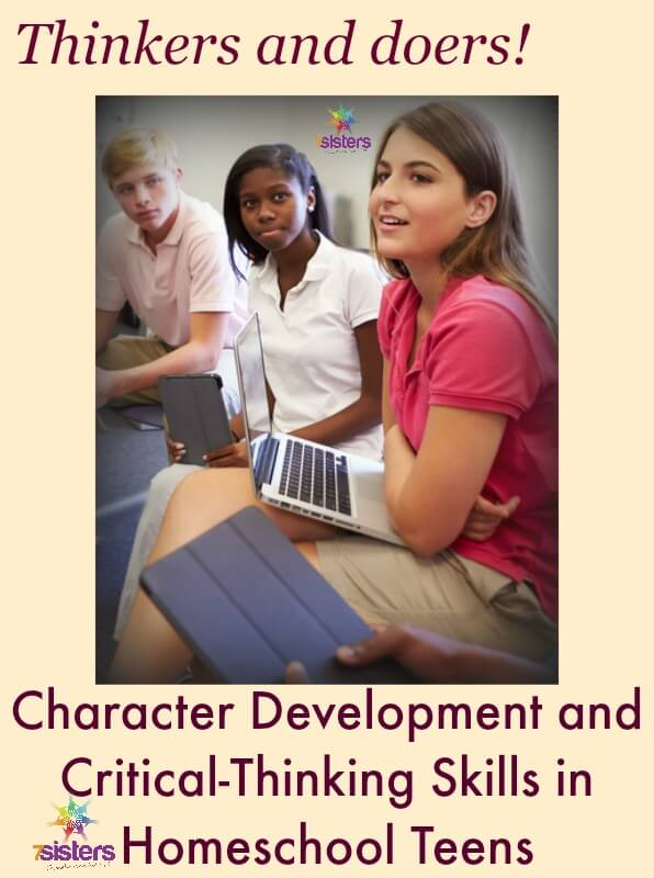 Character Development and Critical Thinking Skills in Homeschool Teens 7SistersHomeschool.com Simply ways to develop thinking skills.