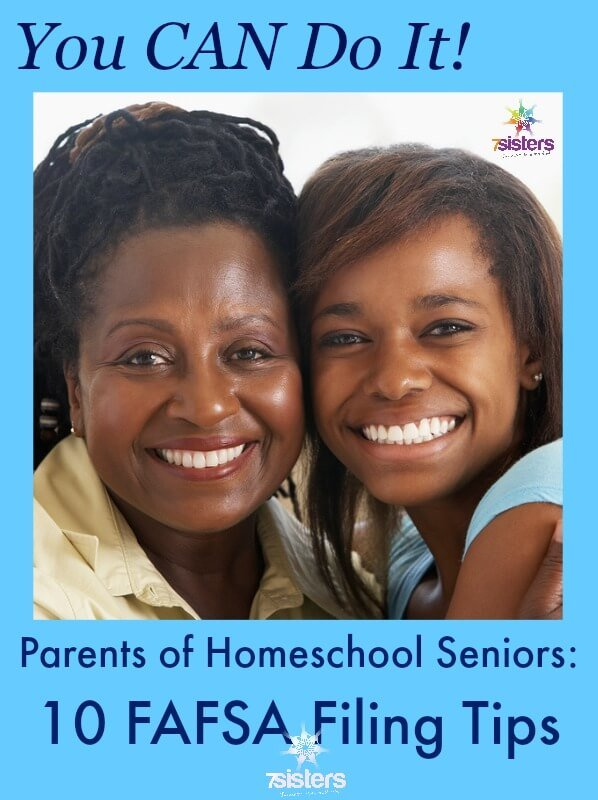 Parents of Homeschool Seniors: 10 FAFSA Filing Tips