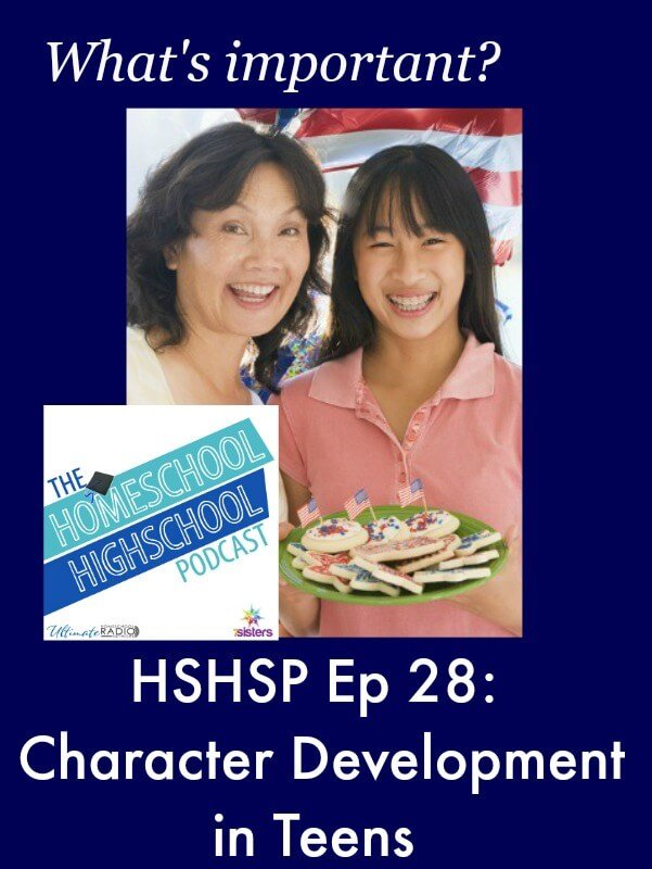 Homeschool Highschool Podcast Ep 28: Character Development for Teens