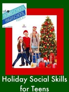 Homeschool Highschool Podcast Ep 38 Holiday Social Skills for Teens