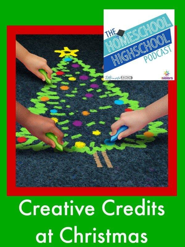 Homeschool Highschool Podcast Ep 37: Creative Credits at Christmas