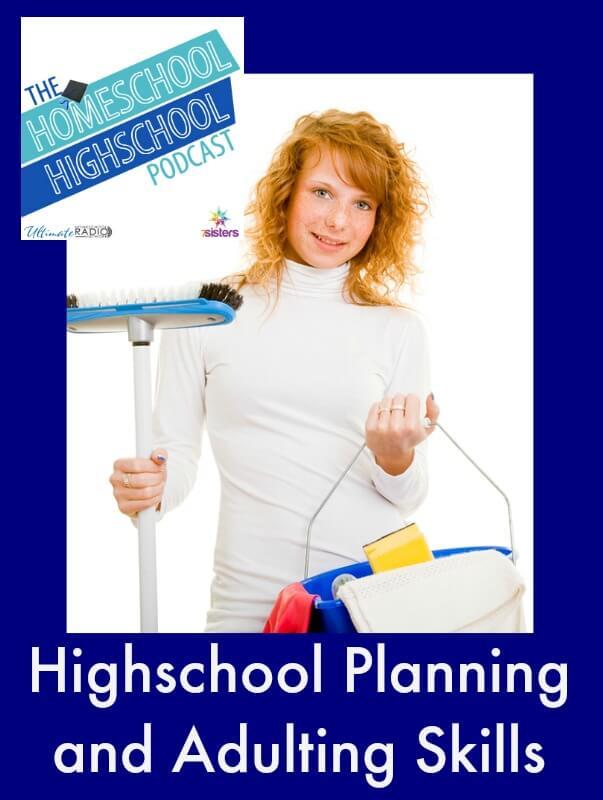 Homeschool Highschool Podcast: Planning for Adulting Skills Development