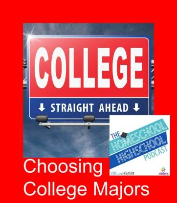 Homeschool Highschool Podcast Ep 49 Choosing College Majors