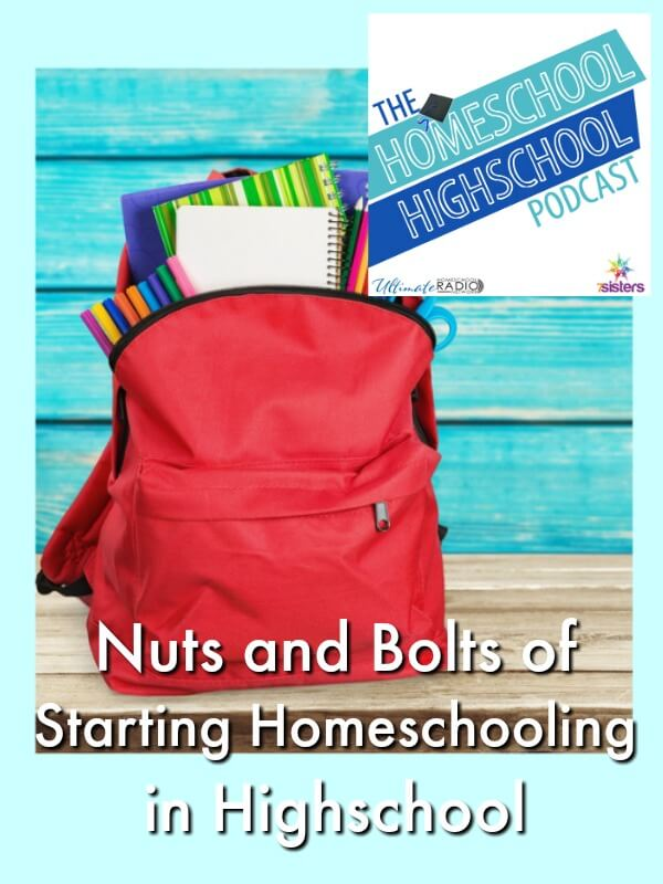 Podcast Nuts and Bolts of Starting Homeschooling in Highschool