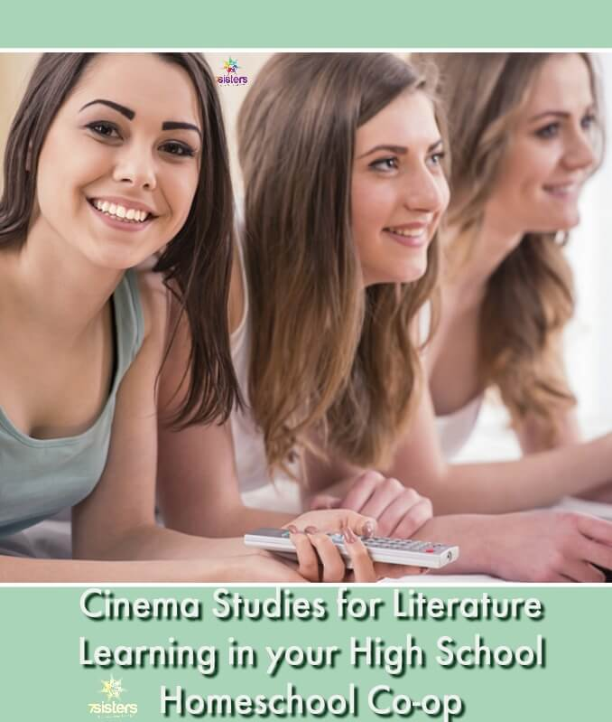 Cinema Studies for Literature Learning in your High School Homeschool Co-op. Make your co-op's high school Literature class fun and interesting while teaching legit analysis skills. Cinema Studies for Literature Learning. #7SistersHomeschool #HomeschoolCoOp #HomeschoolHighSchool #CinemaStudiesForLiterature