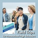 HSHSP Ep 130 Field Trips for Homeschool High Schoolers
