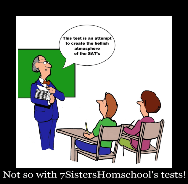 Test-taking cartoon reminds us to remind you that 7SistersHomeschool.com's texts with tests and answer keys are geared for student learning and success.