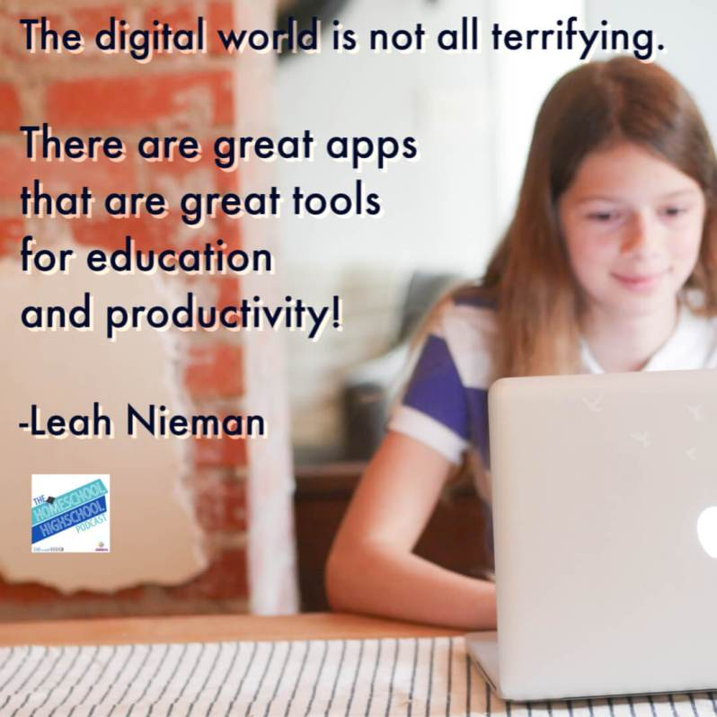 The digital world is not all terrifying. There are great apps that are great tools for education. LeahNieman.com provides lots or information on great tools for homeschool families.
