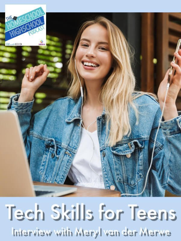 HSHSP Ep 182: Tech Skills for Teens, Interview with Meryl van der Merwe. Practical skills every teen needs for success in daily life, college prep and life after graduation. #HomeschoolHighSchoolPodcast #TechSkillsForTeens #HomeschoolAndTechnology #DigitalSkillsForTeens