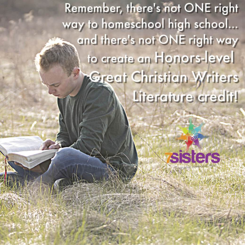 Remember, there's not ONE right way to homeschool high school...and there's not ONE right way to create an Honors-level Great Christian Writers Literature credit