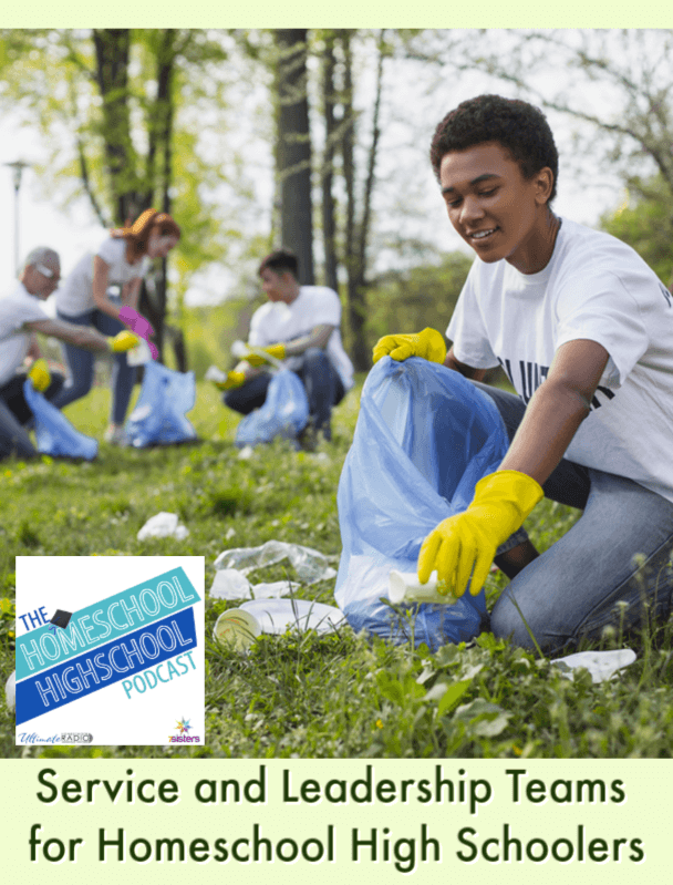 Service and Leadership Teams for Homeschool High Schoolers. Build your teens' skills for adulthood and life by developing their volunteer and leadership opportunities. #HomeschoolHighSchoolPodcast #HomeschoolHighSchool #ServiceForTeens #LeadershipSkillsForTeens #ServiceAndLeadershpTeam