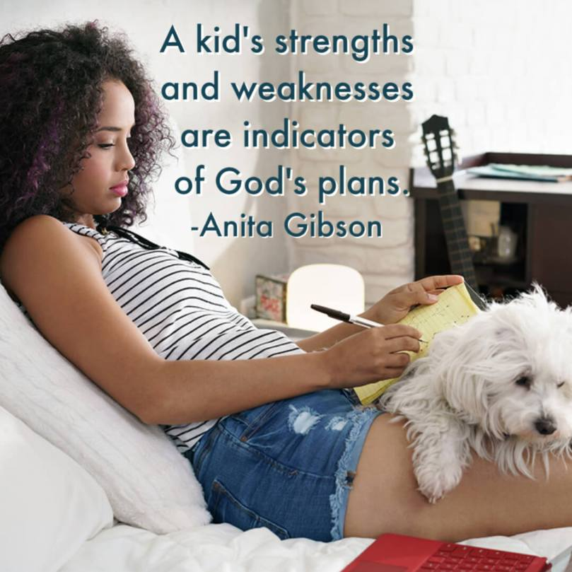 A kid's strengths and weaknesses are indicators of God's plans.