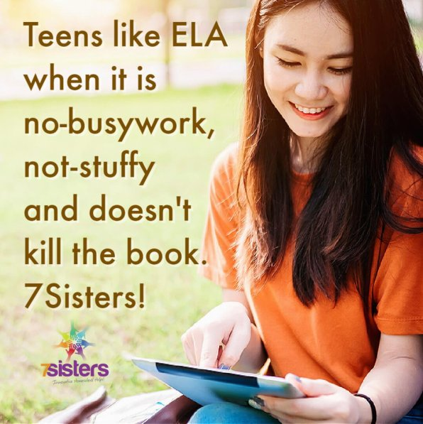 Teens like ELA when it is no-busywork, not-stuffy and doesn't kill the book. 7Sisters!