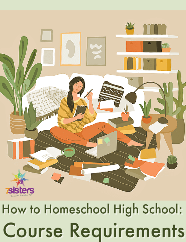 How to Homeschool High School: Course Requirements. Choose classes for graduation with these tips from 7SistersHomeschool.