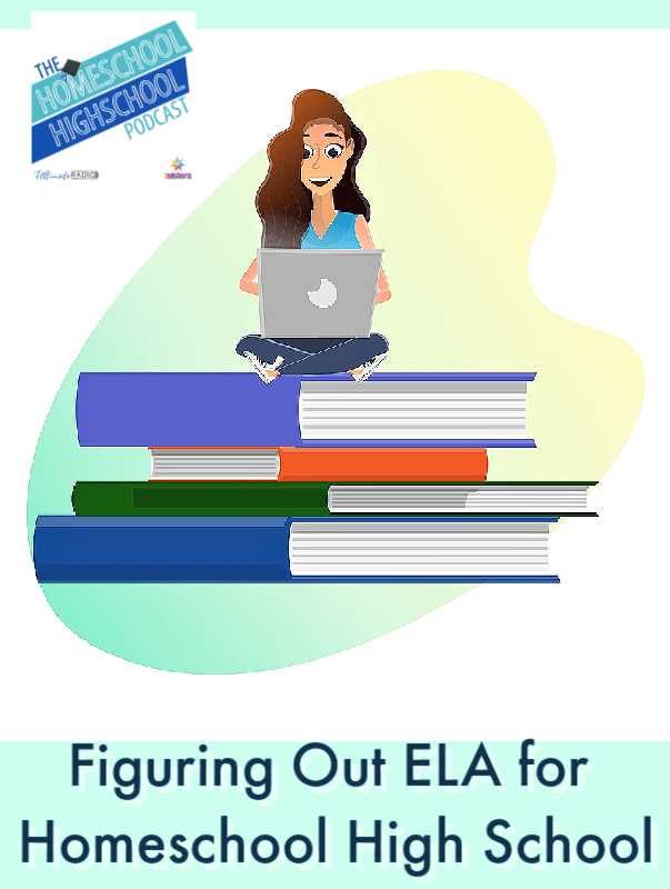 Figuring Out ELA for Homeschool High School. What makes an English/Language Arts credit for homeschool high school? Tips to make it work.