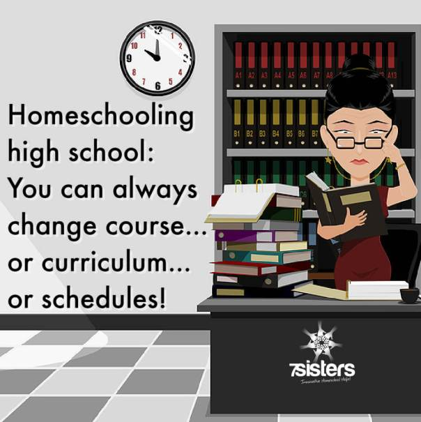 Homeschooling high school: You can always change course... or curriculum... or schedules!