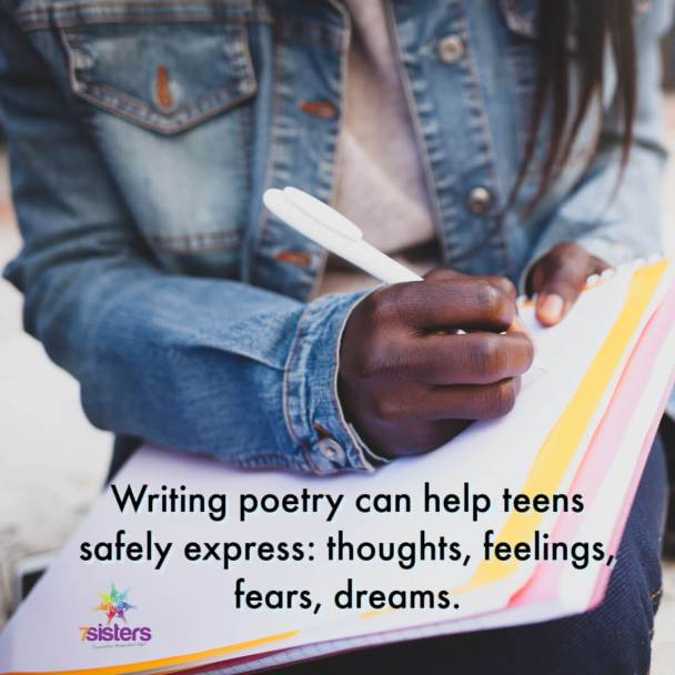 Writing poetry can help teens safely express: thoughts, feelings, fears, dreams.