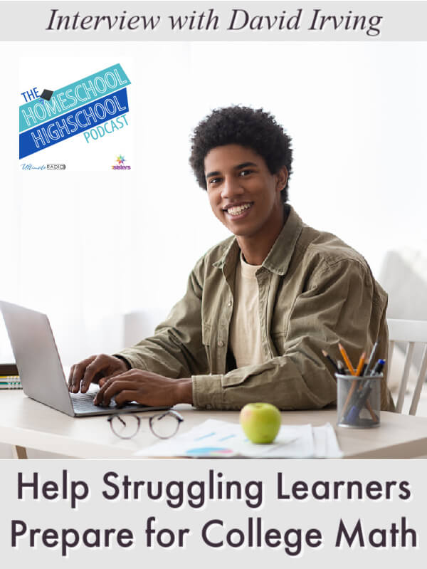 Help Struggling Learners Prepare for College Math, Interview with David Irving