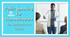 Public Speaking for Homeschoolers: An Authoritative Guide