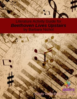 Literature Activity Guide for Beethoven Lives Upstairs