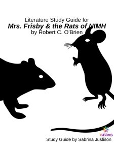 Mrs. Frisby and the Rats of NIMH Literature Study Guide is a no-busywork, don't-kill-the-book literature study guide for mid-level readers.